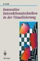 Innovative Interaktionstechniken in der Visualisierung - Wolfgang Felger