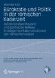 Bürokratie und Politik in der römischen Kaiserzeit - Werner Eck