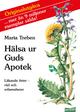 Hälsa ur Guds Apotek - Maria Treben