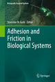 Adhesion and Friction in Biological Systems - Stanislav Gorb