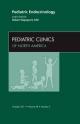 Pediatric Endocrinology, An Issue of Pediatric Clinics