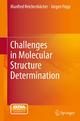 Challenges in Molecular Structure Determination - Manfred Reichenbächer; Jürgen Popp
