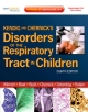 Kendig & Chernick''s Disorders of the Respiratory Tract in Children