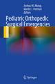 Pediatric Orthopedic Surgical Emergencies
