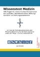 Wissenstest Medizin - 186 Fragen für medizinisches Fachpersonal wie Sanitäter, Betriebssanitäter, Rettungssanitäter und Rettungsassistenten