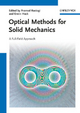 Optical Methods for Solid Mechanics