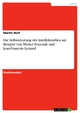 Die Selbstdeutung der Intellektuellen am Beispiel von Michel Foucault und Jean-Francois Lyotard - Martin Wolf