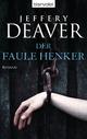 Der faule Henker: Roman Jeffery Deaver Author