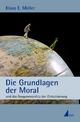 Die Grundlagen der Moral - Klaus E. Müller