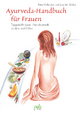 Ayurveda-Handbuch für Frauen - Petra Müller-Jani; Joachim Skibbe