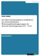 Der Faktor Kommunikation. Achillesferse der deutsch-britischen Widerstandsbeziehungen gegen die deutsche Reichsregierung 1937 - 1944? - Dörte Ridder
