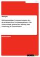 Bildungsmäßige Voraussetzungen des demokratischen Verfassungsstaates. Die Entwicklung politischer Bildung und Erziehung in Deutschland - Anonym