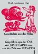 Geschichte aus der Nähe. Graphiken aus der ČSR von Josef Čapek u.a. aus der Zeit von 1933-193 - Franz Ulrich Grochtmann