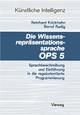 Die Wissensrepräsentationssprache OPS5 - Reinhard Krickhahn
