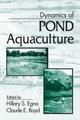 Dynamics of Pond Aquaculture - Claude E. Boyd; Hilary S. Egna