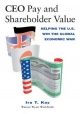 CEO Pay and Shareholder Value - Ira T. Kay