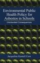 Environmental Public Health Policy for Asbestos in Schools