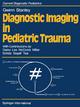 Diagnostic Imaging in Pediatric Trauma