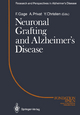 Neuronal Grafting and Alzheimer?s Disease