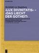 'Lux divinitatis' – 'Das Liecht der Gotheit'