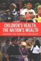 Children''s Health, the Nation''s Wealth