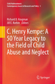 C. Henry Kempe: a 50 Year Legacy to the Field of Child Abuse and Neglect