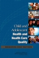 Child and Adolescent Health and Health Care Quality