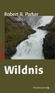 Wildnis - Robert B. Parker
