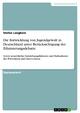 Die Entwicklung von Jugendgewalt in Deutschland unter Berücksichtigung der Ethnisierungsdebatte - Stefan Langbein