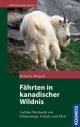 Fährten in Kanadischer Wildnis - Heinz K Weigelt