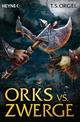 Orks vs. Zwerge - T.S. Orgel