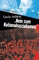 """Lucie Aubrac: """"Nein zum Nationalsozialismus"""""""