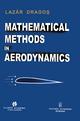 Mathematical Methods in Aerodynamics - Lazar Dragos