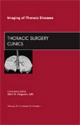 Imaging of Thoracic Diseases, An Issue of Thoracic Surgery Clinics