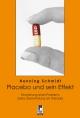 Placebo und sein Effekt