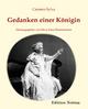 Gedanken einer Königin - Carmen Sylva; Silvia Irina Zimmermann
