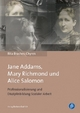 Jane Addams, Mary Richmond und Alice Salomon - Rita Braches-Chyrek