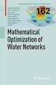 Mathematical Optimization of Water Networks - Alexander Martin; Kathrin Klamroth; Jens Lang; Günter Leugering; Antonio Morsi; Martin Oberlack; Manfred Ostrowski; Roland Rosen