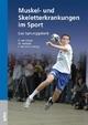 Muskel- und Skeletterkrankungen im Sport