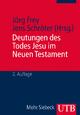 Deutungen des Todes Jesu im Neuen Testament - Jörg Frey; Jens Schröter