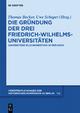 Die Gründung der drei Friedrich-Wilhelms-Universitäten - Thomas Becker; Uwe Schaper