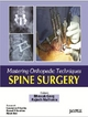 Mastering Orthopaedic Techniques Spine Surgery