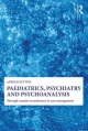 Paediatrics, Psychiatry and Psychoanalysis