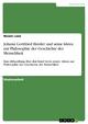 Johann Gottfried Herder und seine Ideen zur Philosophie der Geschichte der Menschheit - Nicole Lenz