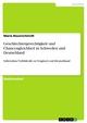 Geschlechtergerechtigkeit und Chancengleichheit in Schweden und Deutschland - Maria Bauerschmidt