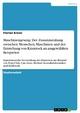 Maschinengesang: Der Zusammenhang zwischen Menschen, Maschinen  und der Entstehung von Krautrock an ausgewählten Beispielen - Florian Kreier