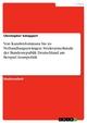 Von Kanzlerdominanz bis zu Verhandlungszwängen: Strukturmerkmale der Bundesrepublik Deutschland am Beispiel Atompolitik - Christopher Schappert