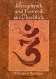 Metaphysik und Esoterik im Überblick - Frithjof Schuon