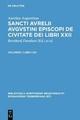 Aurelius Augustinus: Sancti Aurelii Augustini episcopi de civitate dei libri XXII / Libri I-XIII - Aurelius Augustinus