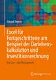 Excel für Fortgeschrittene am Beispiel der Darlehenskalkulation und Investitionsrechnung - Eduard Depner